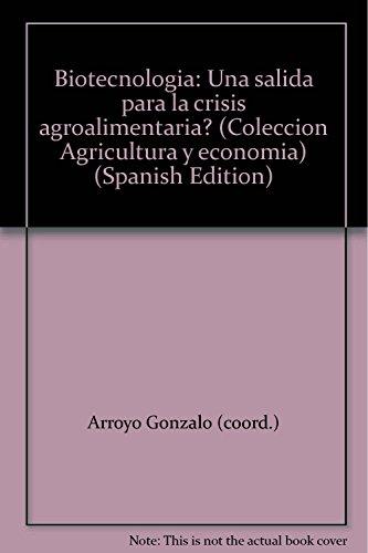 Biotecnologia: Una salida para la crisis agroalimentaria?: n/a