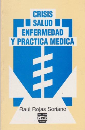 Crisis, salud-enfermedad y practica medica (Spanish Edition): Soriano, Raul Rojas