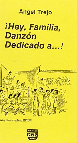 Hey familia danzon dedicado a!: Trejo Angel