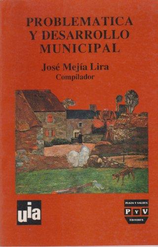 Problematica y desarrollo municipal (Spanish Edition): JOSE MEJIA LIRA