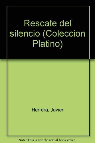 Rescate del silencio (Coleccio?n Platino) (Spanish Edition): Herrera, Javier