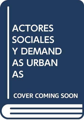 9789688564066: Actores Sociales Demandas Urbanas