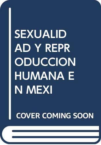 9789688564639: Sexualidad y Reproducción Humana en México, Vol. 1