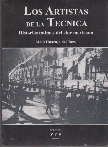 9789688565438: Los artistas de la técnica: Historias íntimas del Cine Mexicano (Spanish Edition)