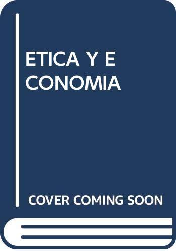 Etica y Economía: Desafíos del Mundo Contemporáneo: Estrada López, José