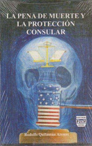 9789688566572: La pena de muerte y la proteccion consular (Spanish Edition)