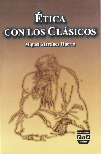 Etica Con Los Clasicos - Martínez Huerta Miguel