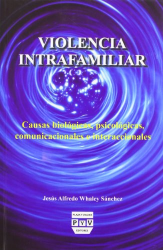VIOLENCIA INTRAFAMILIAR (Spanish Edition): Jes?s Alfredo Whaley