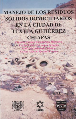 Manejo de los residuos solidos domiciliarios: Tuxtla Gutierrez, Chiapas: Escamirosa Montalvo, ...