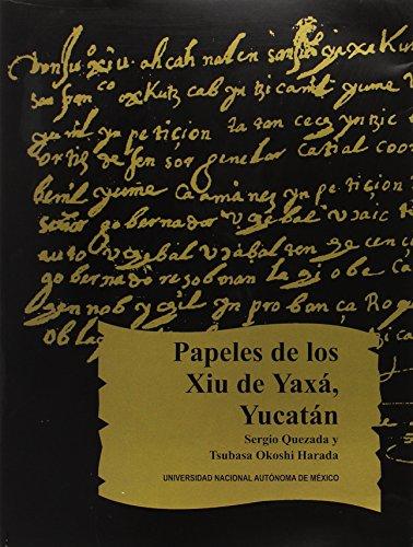 9789688568873: Papeles De Los Xiu De Y Axa Y Ucatan I (Fuentes para el estudio de la cultura maya)