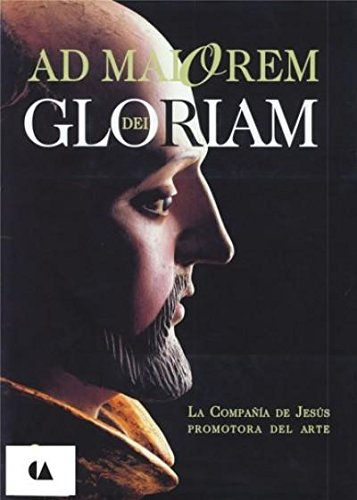 9789688595145: Ad maiorem dei gloriam. la compañia de Jesús promotora del arte