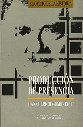 9789688595725: Producción de presencia: lo que el significado no puede transmitir