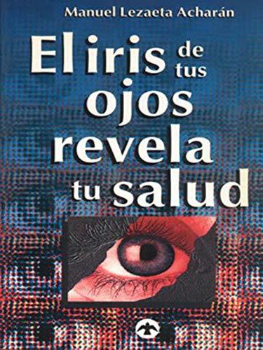 El iris de tus ojos revela tu: LEZAETA ACHARÁN, MANUEL