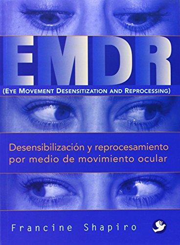 9789688602706: EMDR: Desensibilización y reprocesamiento por medio de movimiento ocular (Spanish Edition)