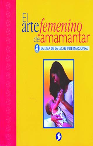 9789688603550: El arte femenino de amamantar