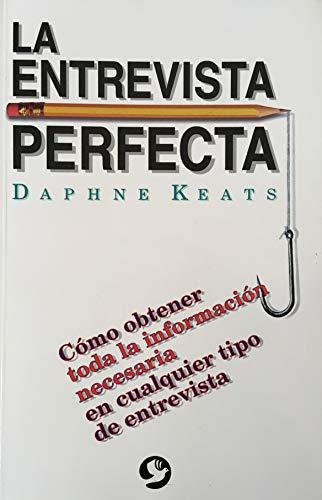 Entrevista Perfecta (Spanish Edition): Keats Daphne