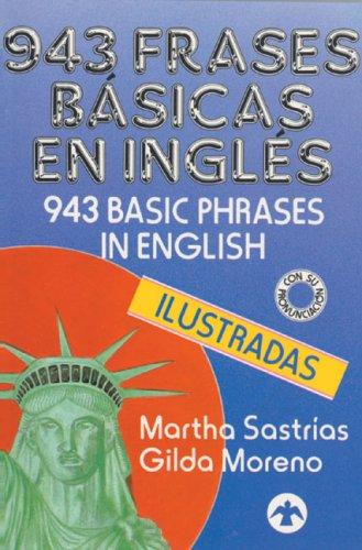 943 frases b?sicas en ingl?s (Spanish Edition): Sastr?as, Martha, Moreno, Gilda
