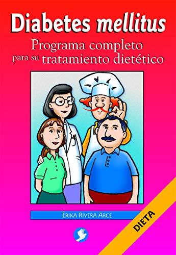 9789688604212: Diabetes Mellitus: Programa Completo Para Su Tratamiento Dietetico (Spanish Edition)