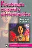 psicoterapia corporal y psicoenergetica (Spanish Edition): Roberto Navarro Arias