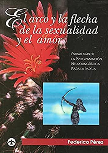 9789688604427: El arco y la flecha de la sexualidad/ The bow and arrow of sexuality (Spanish Edition)