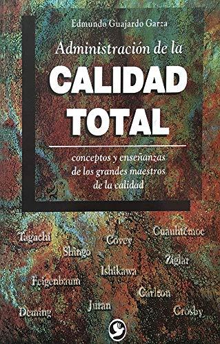 Administracion de la calidad total/ Total Quality: Garza, Edmundo Guajardo