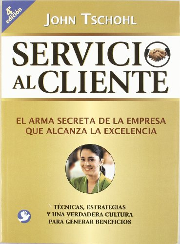 9789688605165: Servicio Al Cliente: El Arma Secreta de La Empresa Que Alcanza La Excelencia (Spanish Edition)