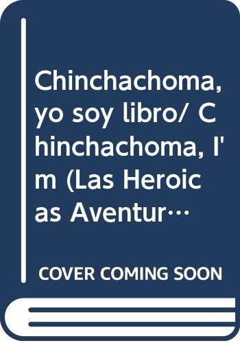Chinchachoma, yo soy libro/ Chinchachoma, I'm (Las: Duran De Lara,