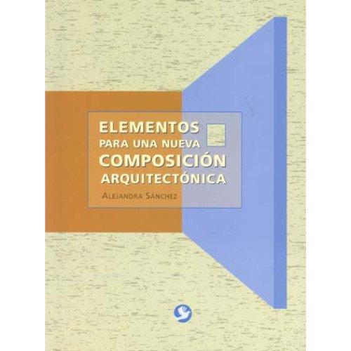 9789688606247: Elementos Para Una Nueva Composicion Arquitectonica (Spanish Edition)