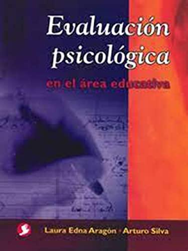 9789688606360: Evaluacion Psicologica En El Area Educativa (Spanish Edition)