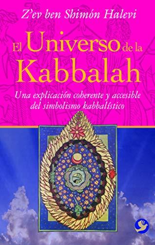 El universo de la Kabbalah: Una explicación coherente y accesible del simbolismo kabbalístico (Spanish Edition) (9789688606421) by Z'ev ben Shimón Halevi