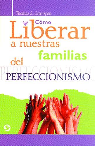 9789688606766: Cómo liberar a nuestras familias del perfeccionismo