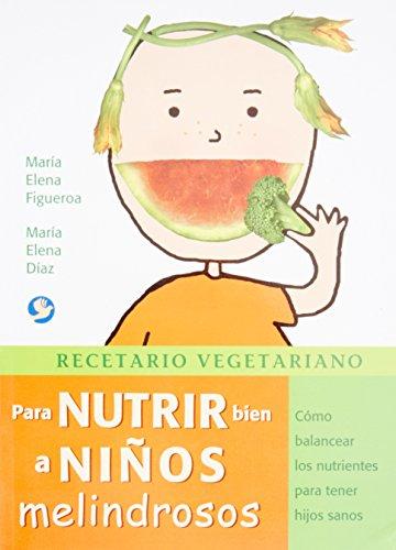 Recetario vegetariano para nutrir bien a niños: Díaz, María Elena,