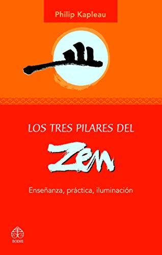 9789688607077: Los Tres Pilares del Zen: Ensenanza, Practica, Iluminacion