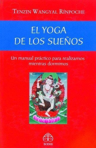 9789688607435: El yoga de los sueños: Un manual práctico para realizarnos mientras dormimos (Spanish Edition)
