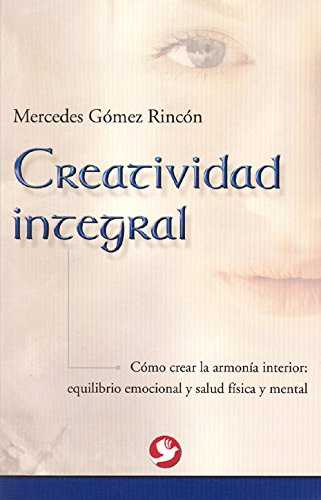 9789688607480: Creatividad integral/ Integral Creativity (Spanish Edition)