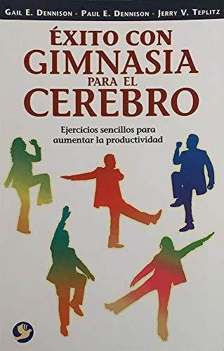 9789688607572: Éxito con gimnasia para el cerebro: Ejercicios sencillos para aumentar la productividad (Spanish Edition)