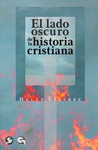 9789688608340: El Lado Oscuro de La Historia Cristiana