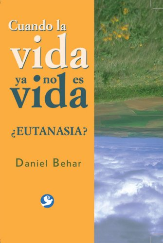 9789688608401: Cuando la Vida Ya No Es Vida: ?Eutanasia?