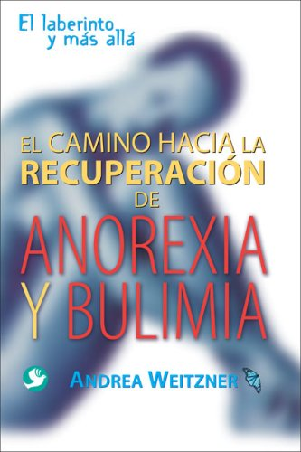 El camino a la recuperacion de anorexia: Andrea Weitzner