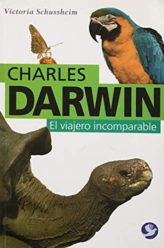 9789688608791: Charles Darwin: El viajero incomparable/ The incomparable traveler