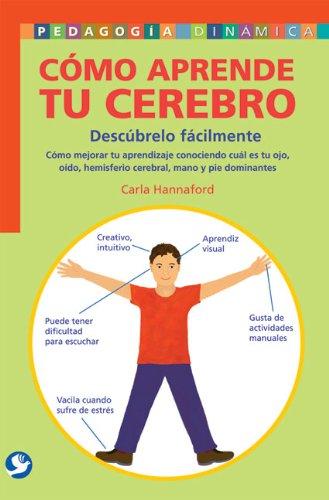 9789688609125: Cómo aprende tu cerebro: Descúbrelo fácilmente: Cómo mejorar tu aprendizaje conociendo cuál es tu ojo, oído, hemisferio cerebral, mano y pie dominantes (Pedagogia Dinamica) (Spanish Edition)