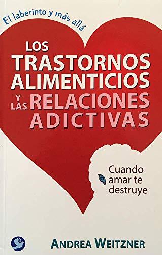 Los trastornos alimenticios y las relaciones adictivas: Weitzner, Andrea