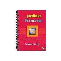 Los Jardines de francesco (Spanish Edition): Garcia, Yohana