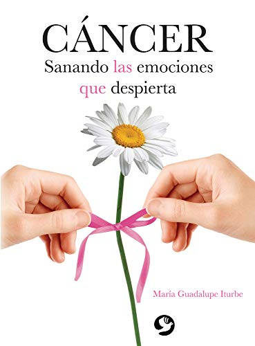 9789688609927: Cancer: Sanando las emociones que despierta (Spanish Edition)