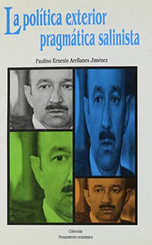 9789688634523: La Politica Exterior Pragmatica Salinista (Spanish Edition)