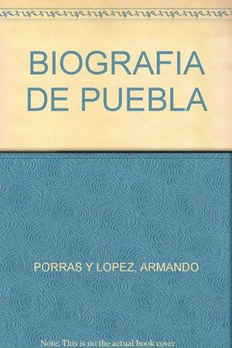 BIOGRAFIA DE PUEBLA: ARMANDO PORRAS Y LOPEZ