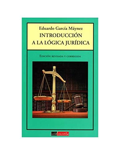 INTRODUCCION A LA LOGICA JURIDICA: MAYNEZ,EDUARDO, GARCIA