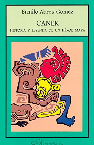 9789688670316: Canek: historia y leyenda de un heroe Maya