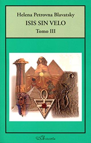 9789688670682: ISIS SIN VELO: TOMO III