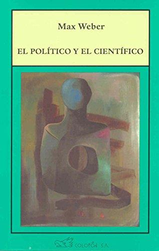 El Politico y El Cientifico: WEBER, MAX